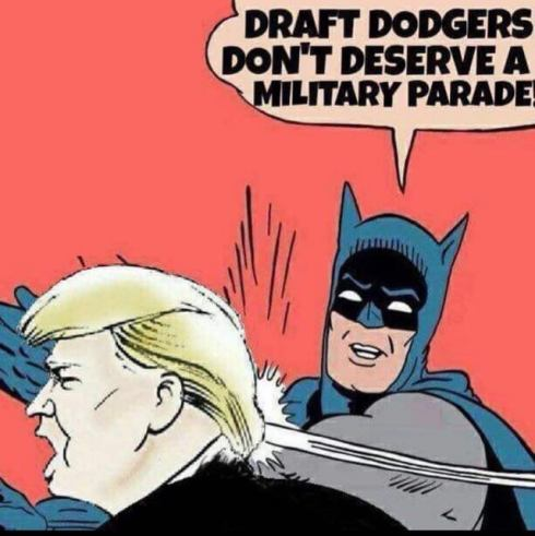 draft dodger doesn't deserve a military parade